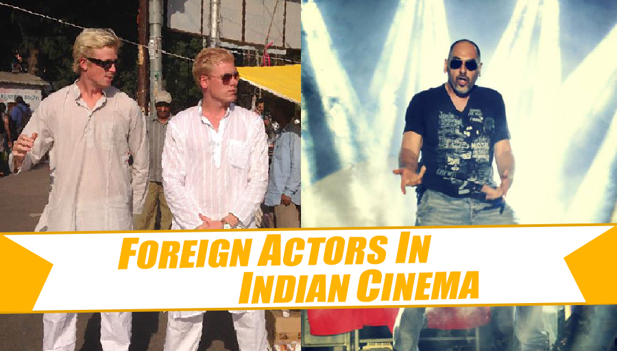 Foreign Actors in Indian Cinema