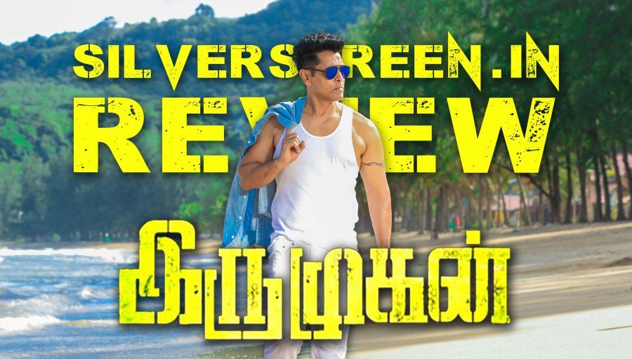 Irumugan Review