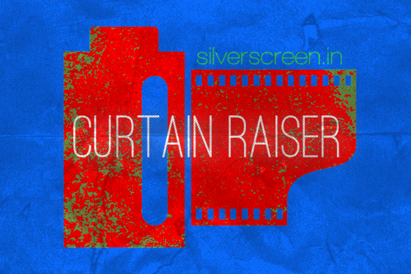 Curtain Raiser from silverscreen.in