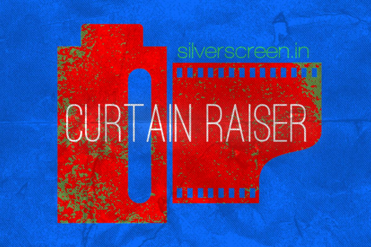 Curtain Raiser from silverscreen.in
