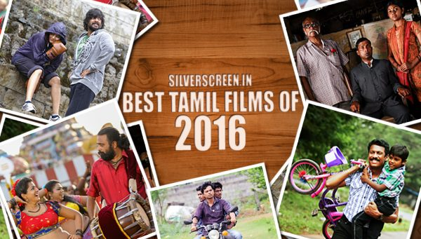 Best Tamil Films of 2016: A Silverscreen Original