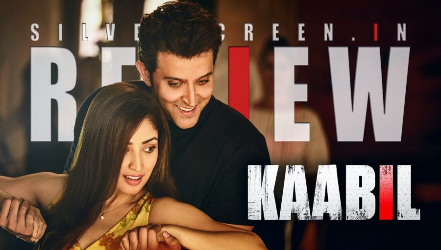 Kaabil Review: Silverscreen original review of the film starring Hrtihik Roshan and Yami Gautam, directed by Sanjay Gupta