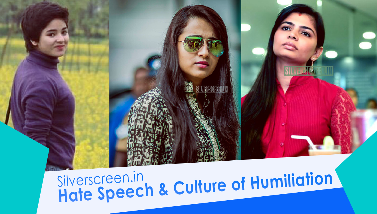 A Culture Of Humiliation where female celebrities (like Trisha Krishnan, Gurmehar Kaur, and Zaira Wasim) are trolled for speaking up.