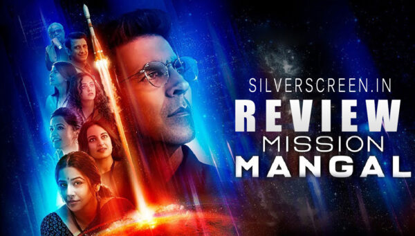 feature image for Mission Mangal review shows Akshay Kumar, Vidya Balan, Nithya Menen, Tapsee Pannu and other cast of the film